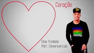 Video Elias Trindade - CORAÇÃO feat: Cleverson Luiz MP3, 3GP, MP4, WEBM, AVI, FLV Agustus 2018