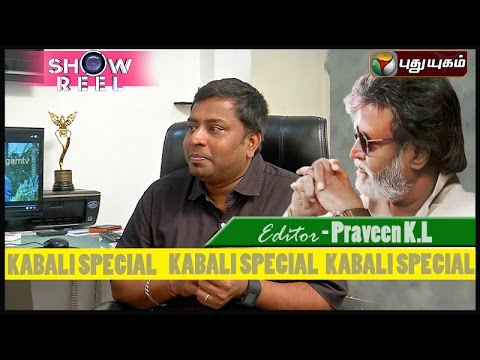 Rajinikanths-KABALI-2016-Movie--Exclusive-Interview-With-editor-Praveen-K-L