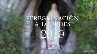 Peregrinación a Lourdes 2019