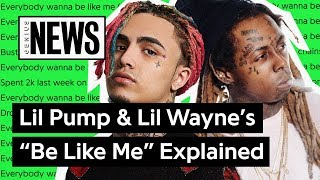 """Lil Pump & Lil Wayne's """"Be Like Me"""" Explained 