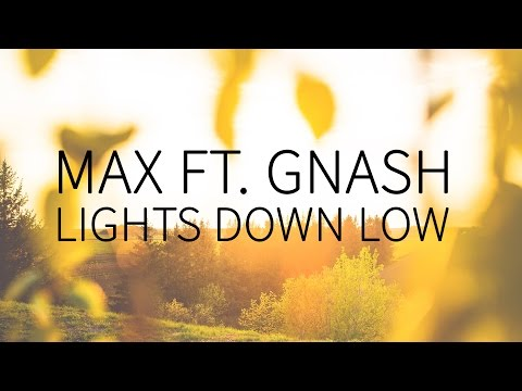 Video MAX feat. Gnash | Lights Down Low  [Lyrics] download in MP3, 3GP, MP4, WEBM, AVI, FLV January 2017