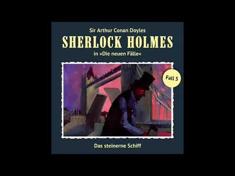 Sherlock Holmes - Die neuen Fälle, Fall 05: Das steinerne Schiff (Komplettes Hörspiel)