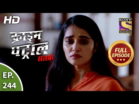 Crime Patrol Satark Season 2 - Ep 244 - Full Episode - 7th October, 2020