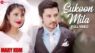 Sukoon Mila Full Video   Mary Kom   Priyanka Chopra   Darshan Gandas   Arijit Singh   Hd