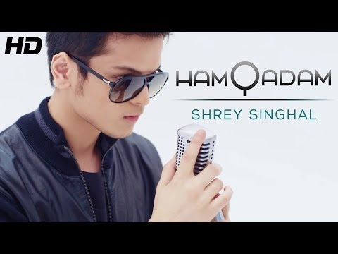 "Shrey Singhal ""Hamqadam"" Official Full Video 