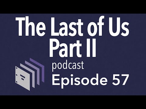 Episode 57 — The Last of Us Part II | Beyond the Screenplay