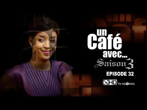 Un Café Avec….Saison3 – Episode N°32