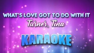 Turner, Tina - What\'s Love Got To Do With It (Karaoke & Lyrics)
