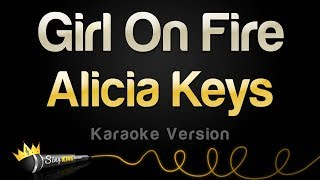 Video Alicia Keys - Girl On Fire (Karaoke Version) MP3, 3GP, MP4, WEBM, AVI, FLV Maret 2018