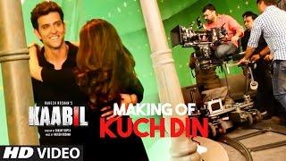 Making of Kuch Din Video Song  Kaabil  Hrithik Roshan, Yami ...