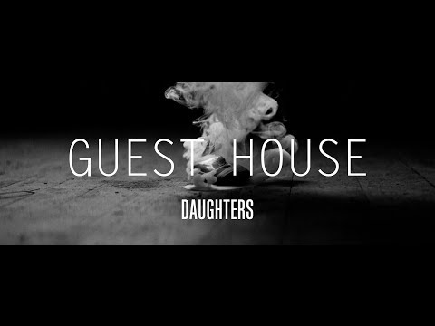 "Daughters ""Guest House"" (Official Video)"