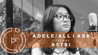 Video Adele - All I Ask (Cover by Astri) #COVERINDO MP3, 3GP, MP4, WEBM, AVI, FLV Juli 2018