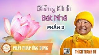 Giảng Kinh Bát Nhã 3/3 - Thầy Thích Thanh Từ