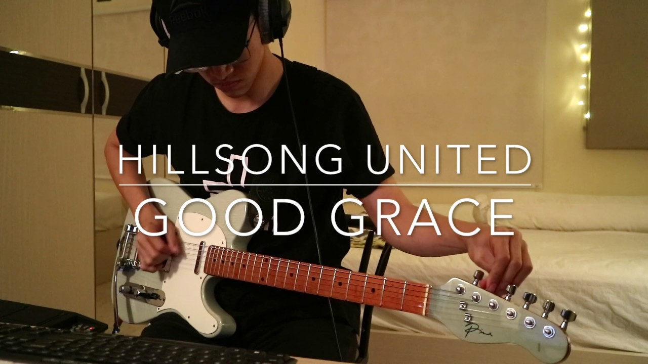 Good Grace (Hillsong United) – Electric Guitar Cover