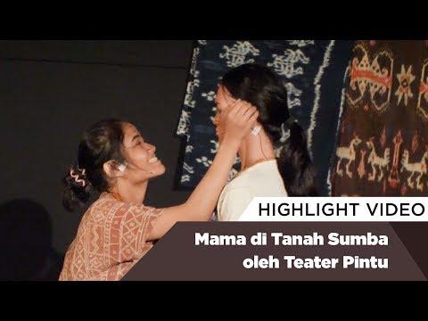 Highlight Mama di Tanah Sumba oleh Teater Pintu