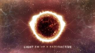 Video Light em up x Radioactive (Mashup) MP3, 3GP, MP4, WEBM, AVI, FLV Oktober 2018