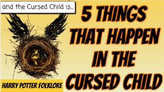 Nonton 5 Things That Happen In The Cursed Child Spoiler Alert  Film Subtitle Indonesia Streaming Movie Download