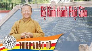 Bộ Kinh thánh Phật Giáo - TT. Thích Nhật Từ - 17/10/2004