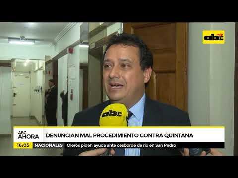 Denuncian mal procedimiento contra Quintana