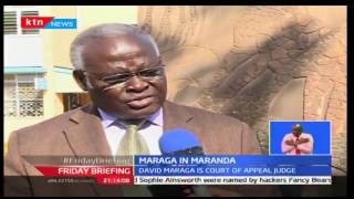 Friday Briefing: Reliving Justice David Maraga's Maranda Secondary School days, 23/09/16