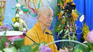 HT.Thượng Trí Hạ Quảng Khai Thị Tại Tổ Đình Vĩnh Nghiêm Ngày 13/5/2018