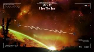 Download Lagu Arch FX - I See The Sun [HQ Free] Mp3