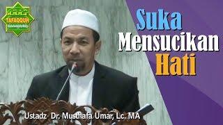 Video Suka Mensucikan Hati (Akhlak ke-97) - Ustadz Dr. Musthafa Umar, Lc. MA MP3, 3GP, MP4, WEBM, AVI, FLV Oktober 2018