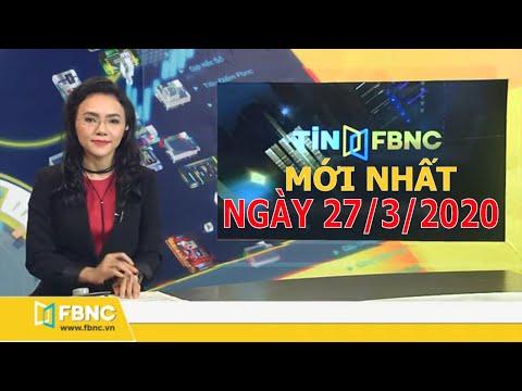 Tin tức Việt Nam ngày 27 tháng 3, 2020 | Tin tức tổng hợp FBNC TV