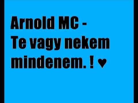Arnold MC-Te vagy nekem