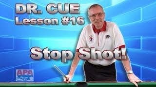 APA Dr. Cue Instruction - Dr. Cue Pool Lesson 16: Stop Shot Practice