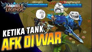Video KETIKA TANK SETIM MALAH AFK PAS WAR - ML Indonesia (ft.TongPang) MP3, 3GP, MP4, WEBM, AVI, FLV Oktober 2017