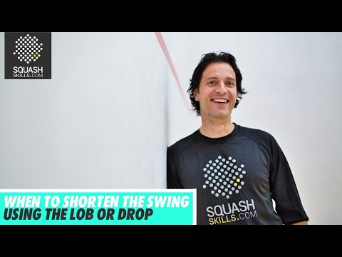 Squash tips: When to shorten the swing with Lee Drew - Using the lob or drop
