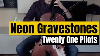 Twenty One Pilots - Neon Gravestones for cello and piano (COVER)