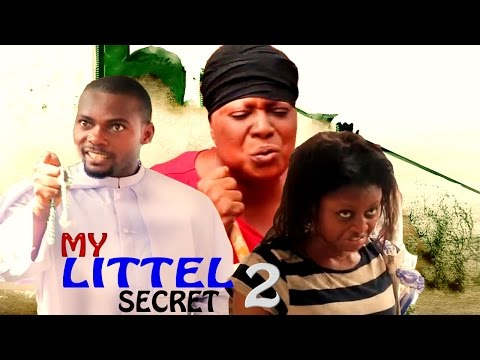 My Little Secret Season 2 - 2016 Latest NIgerian NOllywood Movie