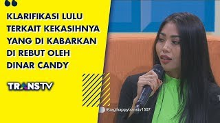 Video P3H - Klarifikasi Lulu Terkait Kekasihnya Yang Di Kabarkan Di Rebut oleh Dinar  (15/7/19) Part 1 MP3, 3GP, MP4, WEBM, AVI, FLV Juli 2019