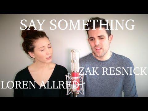 gratis download video - Say-Something--Zak-Resnick--Loren-Allred