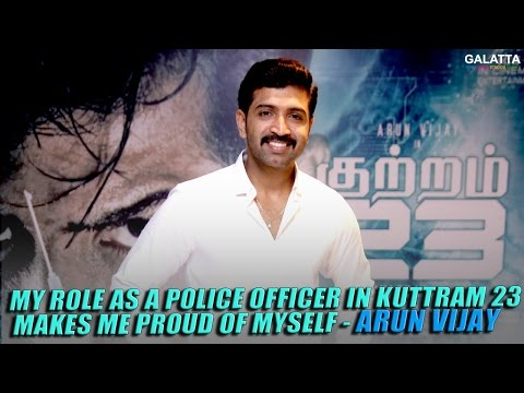My-role-as-a-police-officer-in-Kuttram-23-makes-me-proud-of-myself--Arun-Vijay