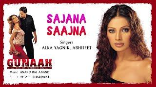 Song Name - Sajana SaajnaAlbum  -  GunaahSinger - Alka Yagnik, AbhijeetLyrics - Pravin BhardwajMusic Composer - Anand Raj AnandDirector - Amol ShetgeStudio - Vishesh FilmsProducer - Mukesh BhattActors - Dino Morea, Bipasha BasuMusic Label - Sony Music Entertainment India Pvt. Ltd.© 2002 Sony Music Entertainment India Pvt. Ltd.Follow us:Vevo - http://www.youtube.com/user/sonymusicindiavevo?sub_confirmation=1Facebook: https://www.facebook.com/SonyMusicIndiahttps://www.facebook.com/SonyMusicRewind Twitter: https://twitter.com/sonymusicindiahttps://twitter.com/SonyMusicRewindG+: https://plus.google.com/+SonyMusicIndia