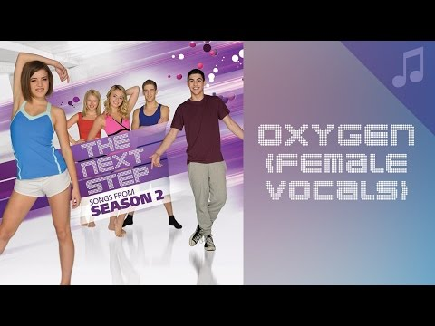 """Oxygen"" (Female Vocals) - Songs From The Next Step"