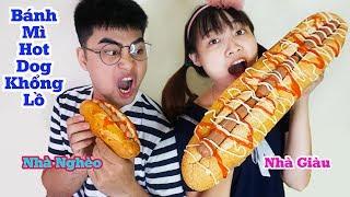 Đại Chiến Bánh Mì Hot Dog 3K Nhà Nghèo Với Bánh Mì Hot Dog 300K Siêu To Khổng Lồ Nhà Giàu - Hà Sam
