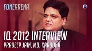 IQ India 2012 : Pradeep Jain , MD Karbonn Mobiles