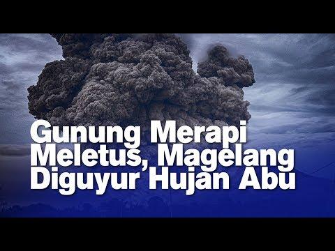 Gunung Merapi Meletus, Magelang Diguyur Hujan Abu