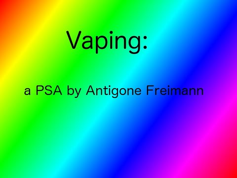 My PSA for Vaping by Antigone Freimann