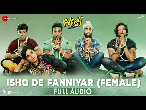Ishq De Fanniyar (Female) - Full Audio | Fukrey Re