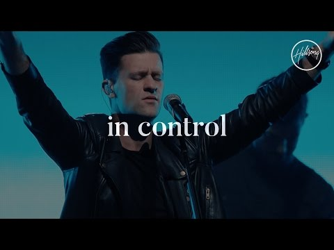 In Control - Hillsong Worship