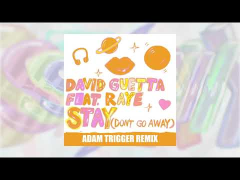 David Guetta - Stay (Don't Go Away) (feat Raye) [Adam Trigger Remix]