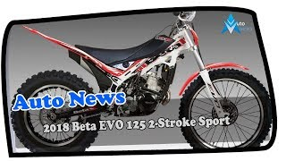 1. LOOK THIS!!2018 Beta EVO 125 2 Stroke Sport Price & Spec