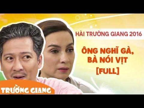 Ông Nghĩ Gà Bà Nói Vịt - Hài kịch Trường Giang Phi Nhung
