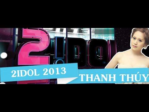 2Idol 2013: Diễn viên Thanh Thúy Full