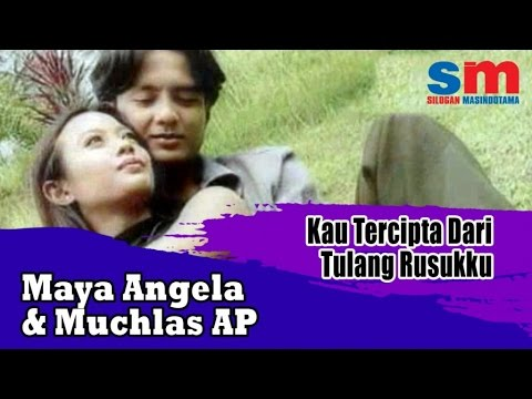 Maya Angela Ft. Muchlas AP - Kau Tercipta Dari Tulang Rusukku (Official Music Video)